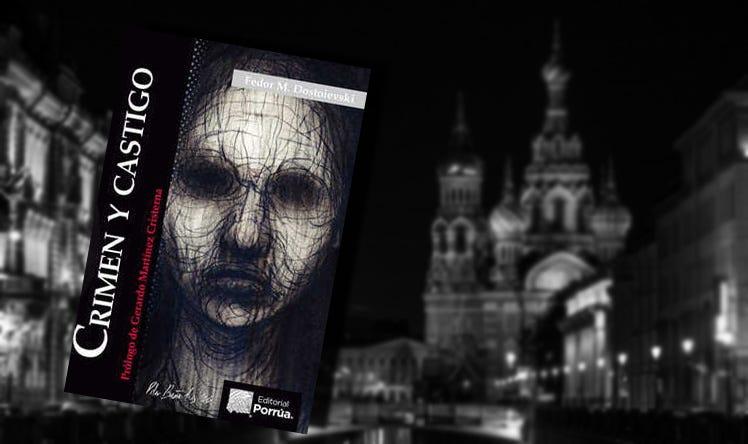 Imbatible ante el tiempo: Crimen y castigo de Fiodor Dostoievski
