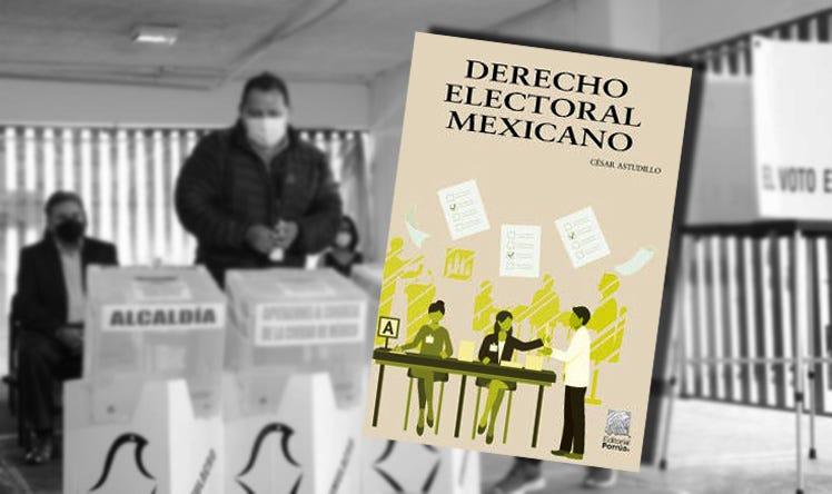 Elecciones 2021: ¿Conoces el Derecho electoral mexicano?