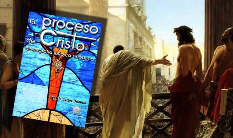 El proceso de Cristo, un análisis jurídico