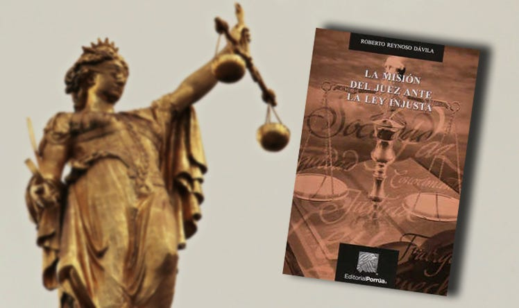 'La misión del juez ante la ley injusta': elogio para los jueces y el Derecho