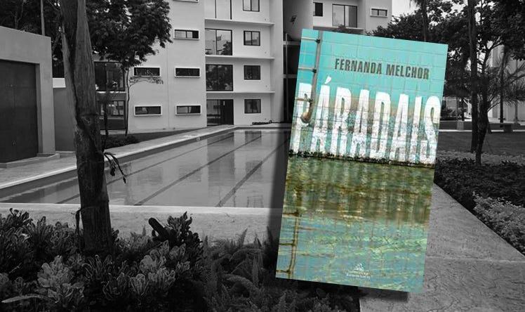 Páradais, de Fernanda Melchor: Las trampas del deseo
