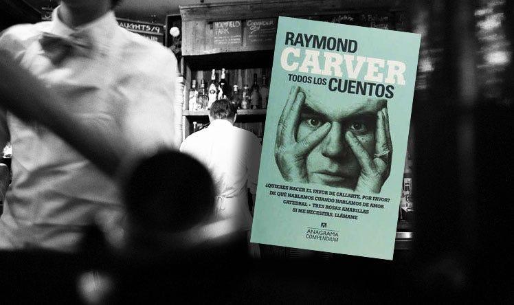 De qué hablamos cuando hablamos de Raymond Carver. Breve reseña de Todos los cuentos