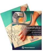 Propedéutica clínica odontológica · Propedéutica: el acceso inicial a clínica en odontología