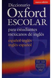 Diccionario Oxford escolar para estudiantes mexicanos de inglés