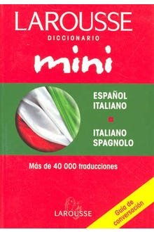 LAROUSSE DICCIONARIO MINI ESPAÑOL-ITALIANO ITALIANO-ESPAÑOL
