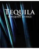 Tequila por quien lo hace