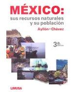 México: sus recursos naturales y su población