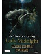 Cazadores de sombras renacimiento 1: Lady Midnight