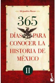 365 días para conocer la historia de México II