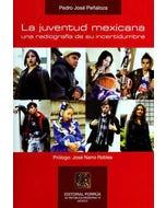 La juventud mexicana una radiografía de su incertidumbre
