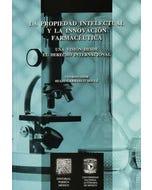 La propiedad intelectual y la innovación farmacéutica
