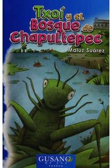 Txoí y el bosque de Chapultepec