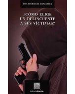 ¿Cómo elige un delincuente a sus víctimas?