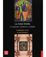 La Edad Media II: Catedrales, caballeros, y ciudades