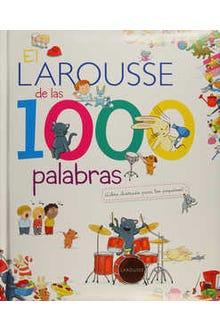 EL LAROUSSE DE LAS 1000 PALABRAS