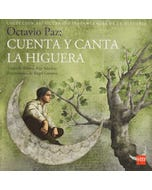 Octavio Paz: canta y cuenta la higuera