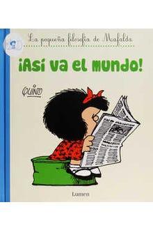 ¡Así va el mundo! La pequeña filosofía de Mafalda