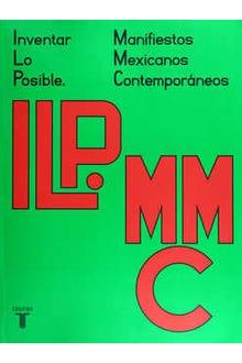 Inventar lo posible : Manifiestos mexicanos contemporáneos