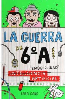La guerra de 6o A: Imbecilidad inteligencia artificial