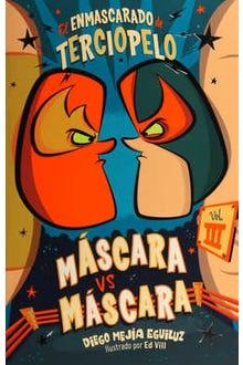El Enmascarado de Terciopelo 3: Máscara vs Máscara