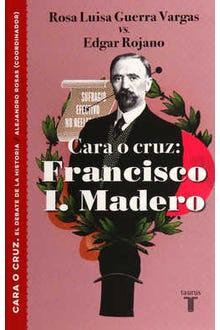 Cara o cruz: Francisco I. Madero