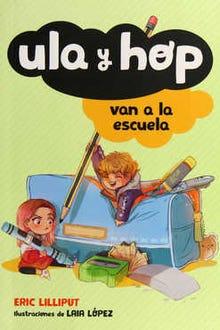 Ula y Hop van a la escuela