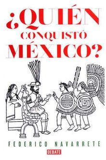 ¿Quién conquisto México?