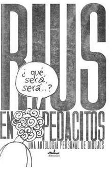 RIUS EN PEDACITOS UNA ANTOLOGÍA PERSONAL DE DIBUJOS