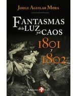 Fantasmas de la luz y el caos 1801 y 1802