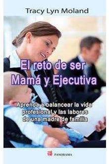 EL RETO DE SER MAMA Y EJECUTIVA