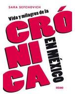 Vida y milagros de la crónica en México