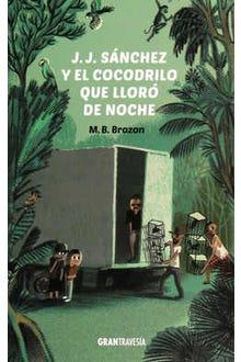 J. J. Sánchez y el cocodrilo que lloró de noche