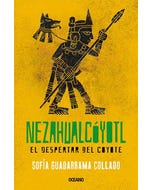 Nezahualcóyotl: El despertar del coyote