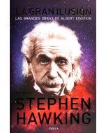 La gran ilusión: Las grandes obras de Albert Einstein