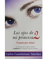 Los ojos de mi princesa 2 Fuerte por amor