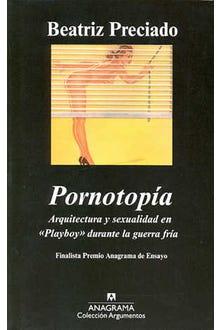 PORNOTOPIA ARQUITECTURA Y SEXUALIDAD EN PLAYBOY