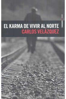 EL KARMA DE VIVIR AL NORTE