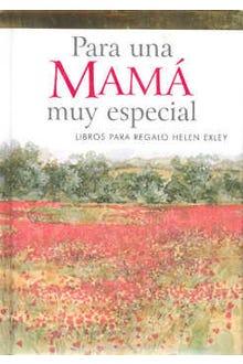PARA UNA MAMA MUY ESPECIAL