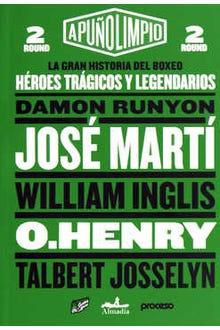 A puño limpio la gran historia del boxeo round 2: Héroes trágicos y legendarios