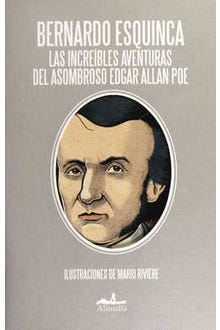 Las increíbles aventuras del asombroso Edgar Allan Poe