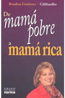 DE MAMA POBRE A MAMA RICA