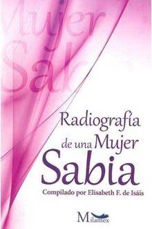 RADIOGRAFIA DE UNA MUJER SABIA