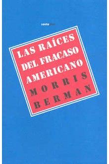 LAS RAICES DEL FRACASO AMERICANO