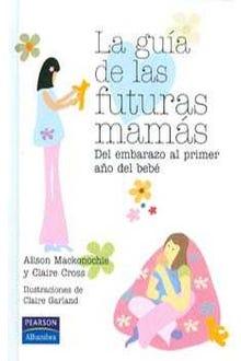 LA GUIA DE LAS FUTURAS MAMAS