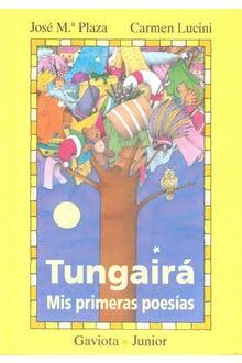 Tungairá: Mis primeras poesías