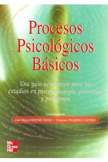 Procesos psicológicos básicos : una guía académica para los estudios en psicopedagogía, psicología y pedagogía