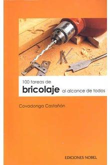 100 TAREAS DE BRICOLAJE ALCANCE DE TODOS
