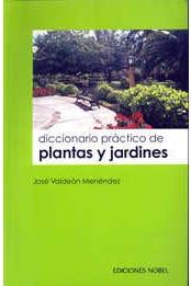 DICCIONARIO PRACTICO DE PLANTAS Y JARDINES