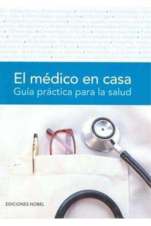 EL MEDICO EN CASA GUIA PRACTICA PARA LA SALUD