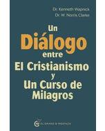 Un diálogo entre El Cristianismo y Un curso de milagros